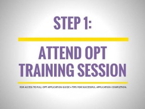 OPT Application Process, Step 1: Attend OPT Training Session