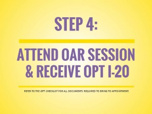 OPT Application Process, Step 4: Attend OAR Session & Receive OPT I-20
