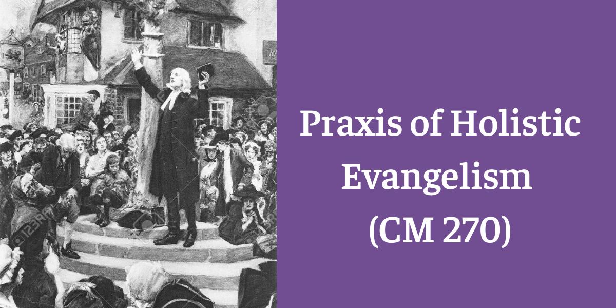 Praxis of Holistic Evangelism (CM 270)-2