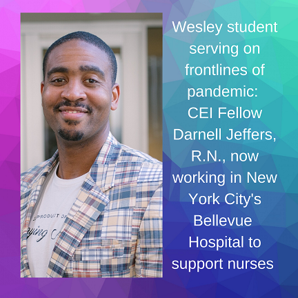Wesley student serving on frontlines of pandemic_ CEI Fellow Darnell Jeffers, R.N., now working in New York City's Bellevue Hospital to support nurses