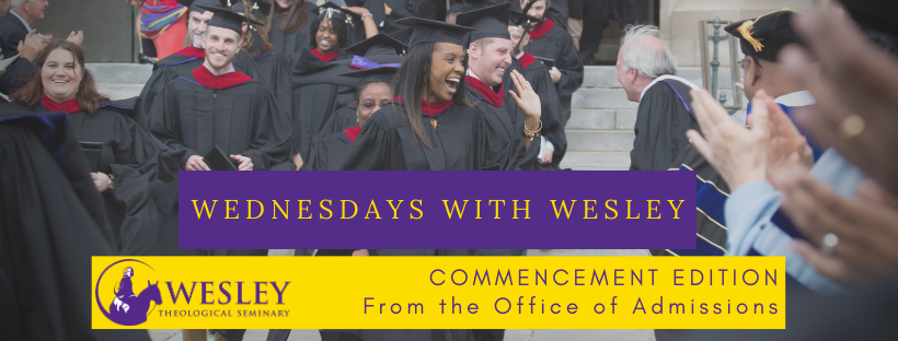 Wednesdays with Wesley Commencement Edition