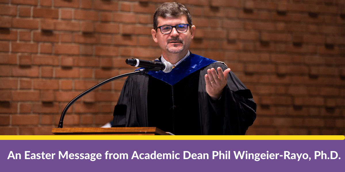 BANNER An Easter Message from Wesley Academic Dean Phil Wingeier-Rayo, Ph.D.-2