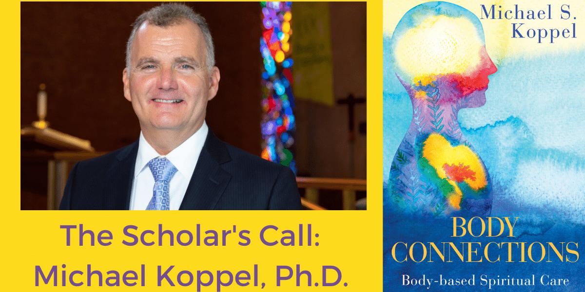 The Scholar's Call Michael Koppel, Ph.D.